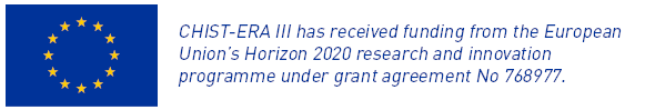 CHIST-ERA III has received funding from the European Union's Horizon 2020 research and innovation programme under grant agreement No 768977.
